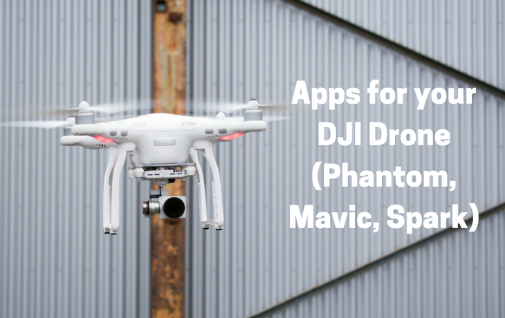 Apps for your DJI Drone (Phantom, Mavic, Spark)