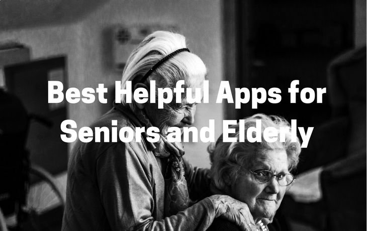 Best Helpful Apps for Seniors and Elderly