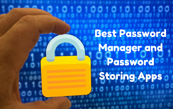 Best Password Manager and Password Storing Apps