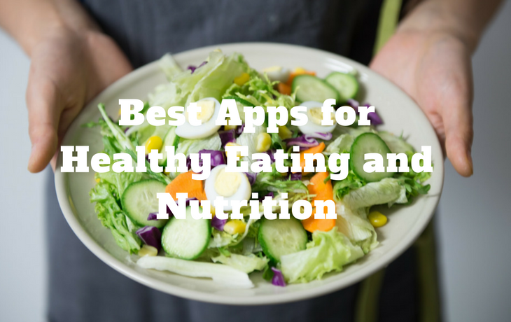 Best Apps for Healthy Eating and Nutrition
