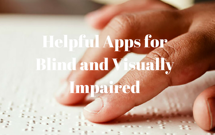 Helpful Apps for Blind and Visually Impaired